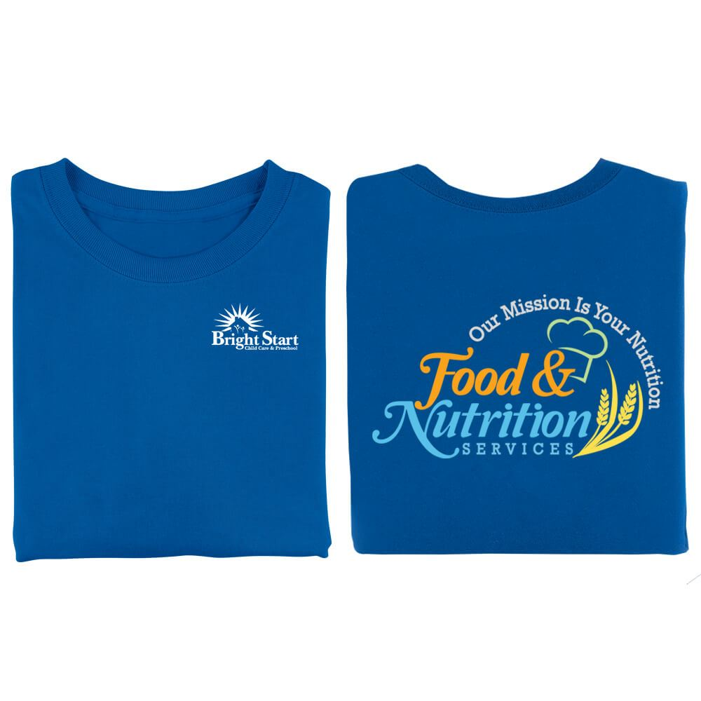 Food & Nutrition Services: Our Mission Is Your Nutrition Positive 2-Sided T-Shirt - Personalized