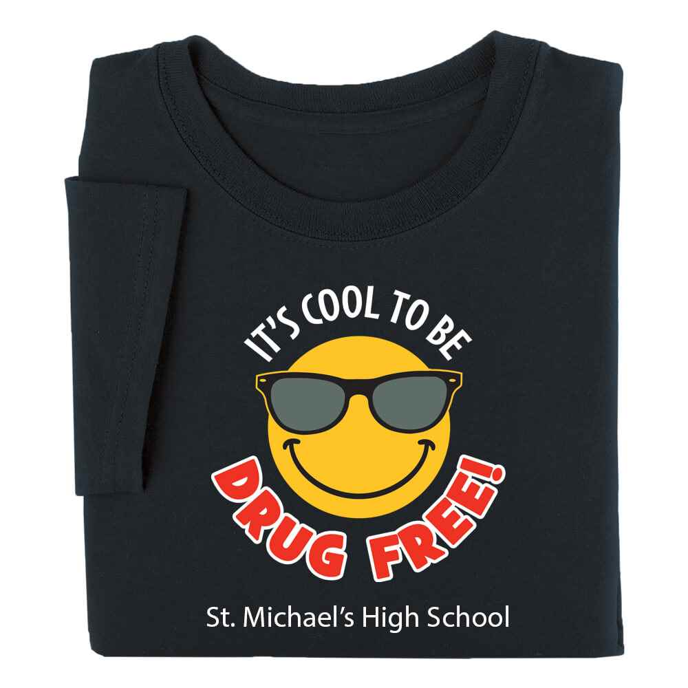 It's Cool To Be Drug Free Adult Positive T-Shirt - Personalization Available