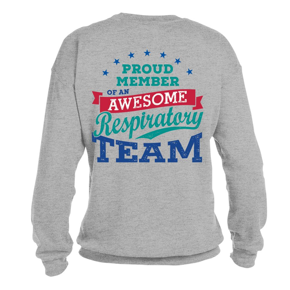 Proud Member Of An Awesome Respiratory Team 2-Sided Sweatshirt - Personalization Available