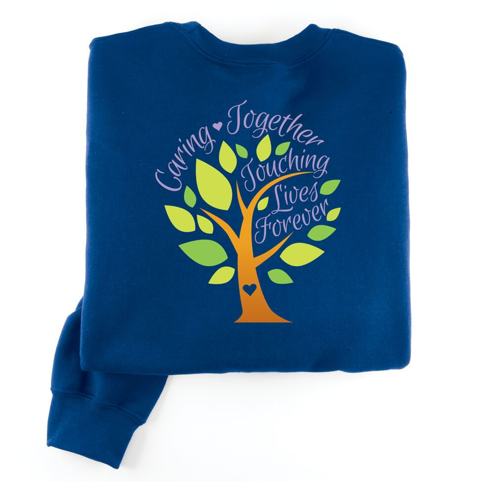 Caring Together, Touching Lives Forever Positive 2-Sided Sweatshirt - Personalization Available