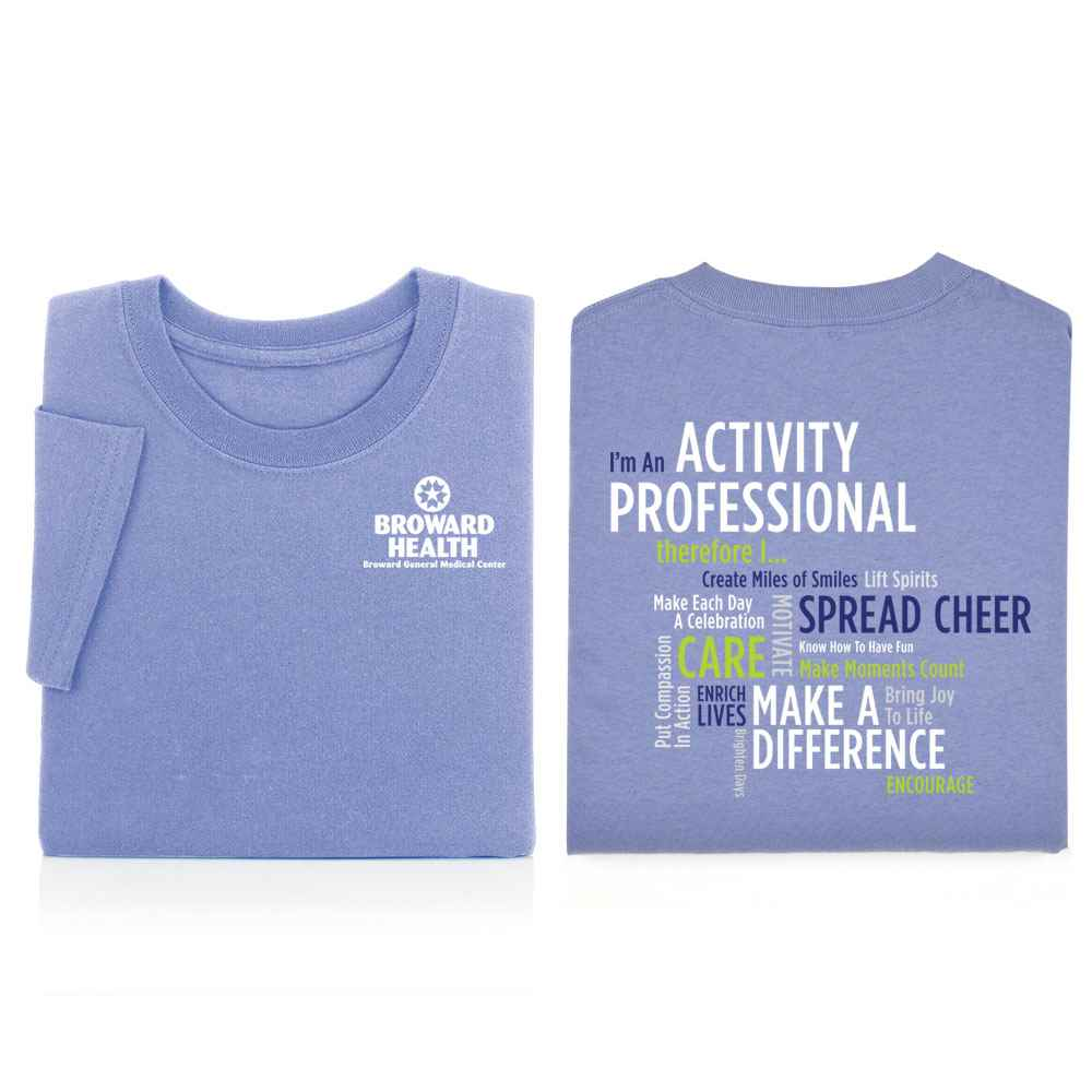 I'm An Activity Professional Therefore I ... 2-Sided T-Shirt  -  Personalization Available