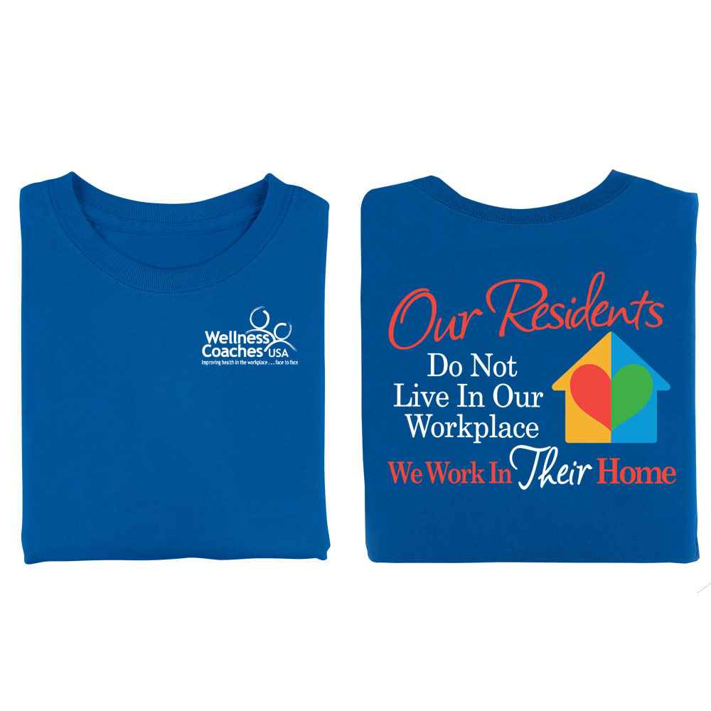 Our Residents Do Not Live In Our Workplace, We Work In Their Home 2-Sided T-Shirt - Personalized