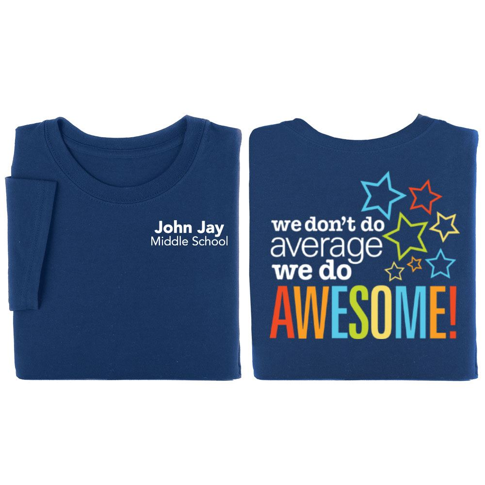 We Don't Do Average, We Do Awesome! 2-Sided Positive Short Sleeve T-Shirt - Personalization Available