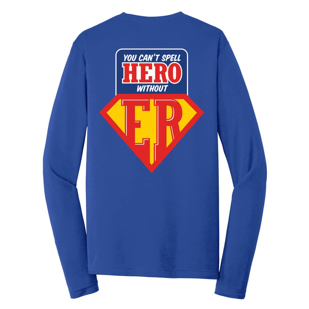 You Can't Spell Hero Without ER Long-Sleeve T-Shirt