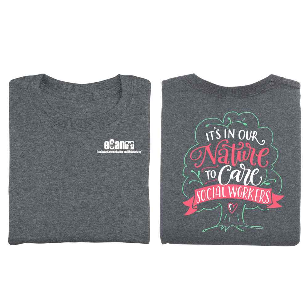 Social Workers: It's In Our Nature To Care Two-Sided T-Shirt - Personalized