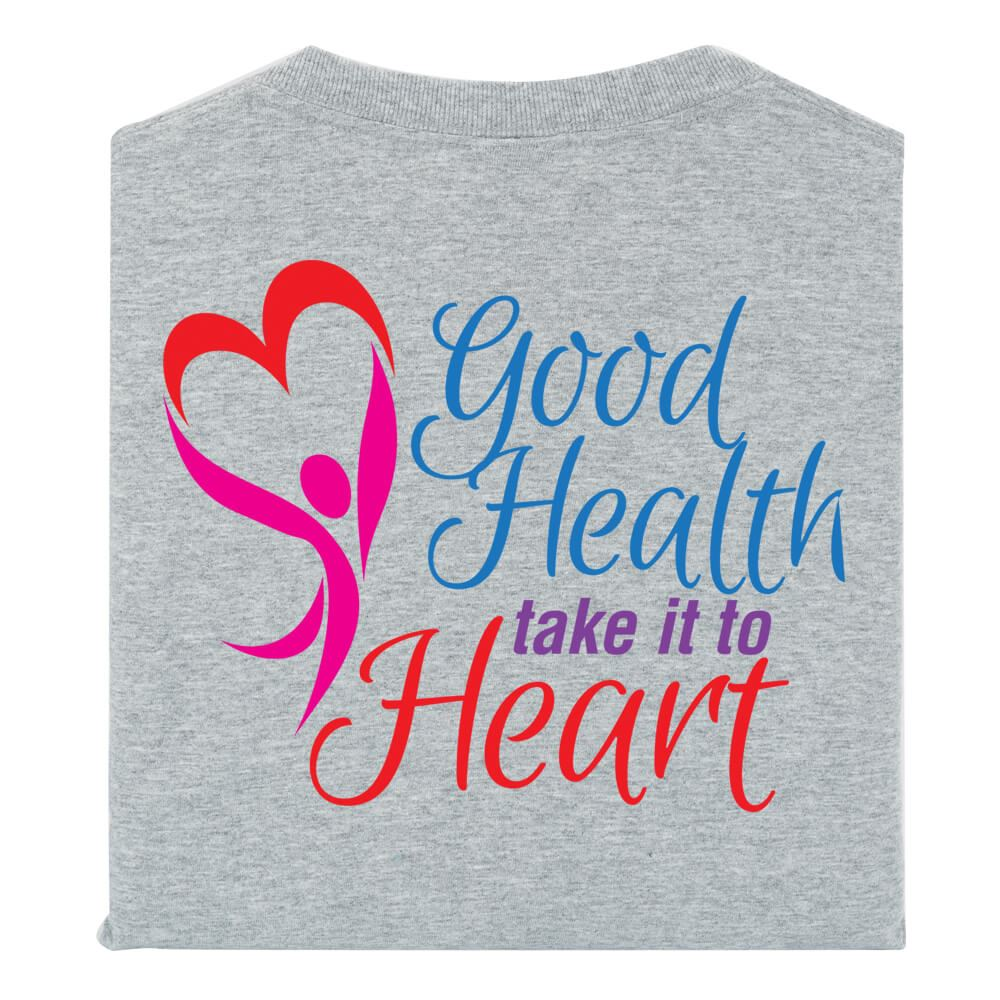 Good Health Take It To Heart 2-Sided Short Sleeve T-Shirt - Personalization Available