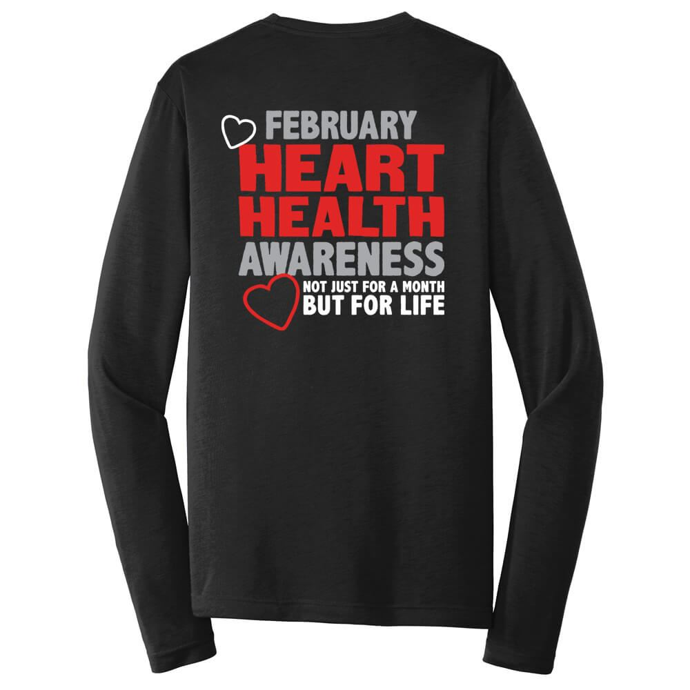 Heart Health Awareness: Not Just For A Month But For Life 2-SIded Long Sleeve T-Shirt - Personalized
