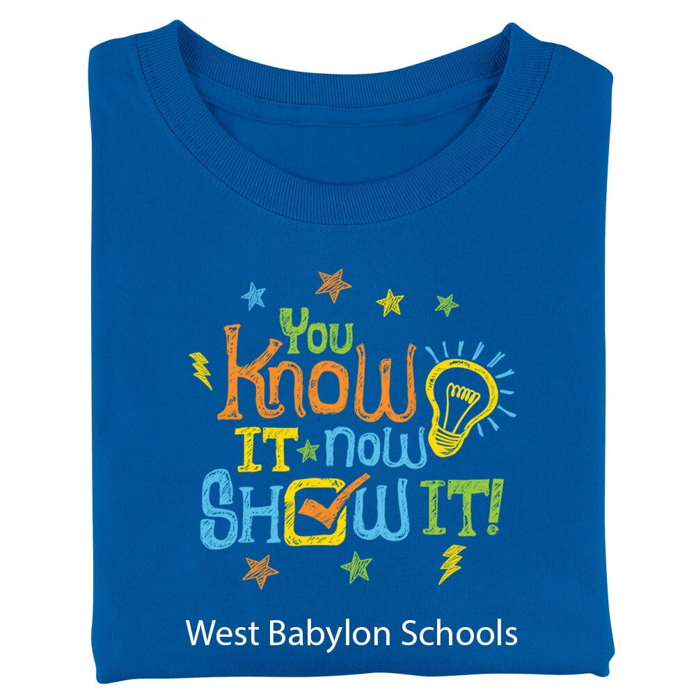 You Know It, Now Show It! Adult T-Shirt - Personalization Available