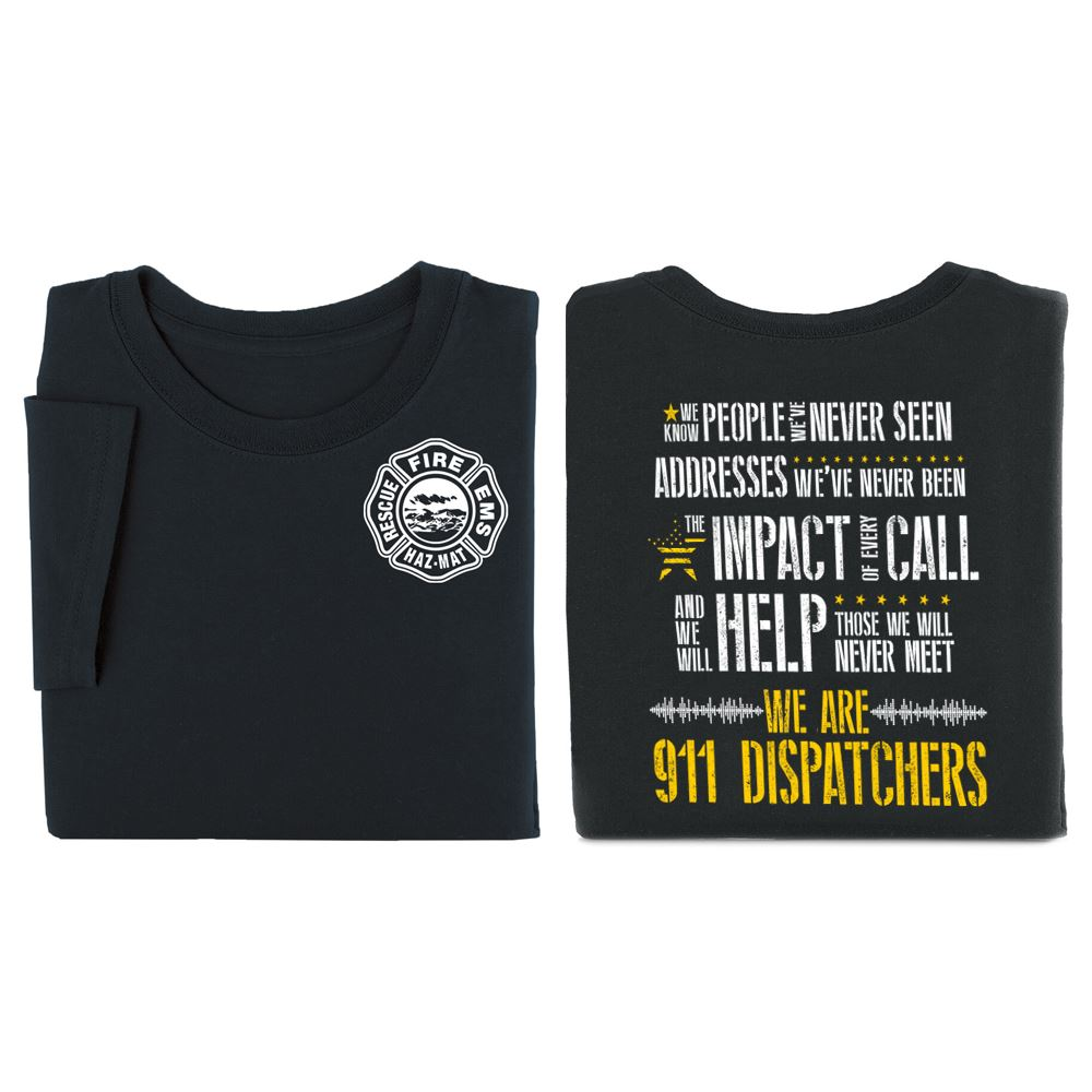 We Are 911 Dispatchers Two-Sided T-Shirt - Personalization Available