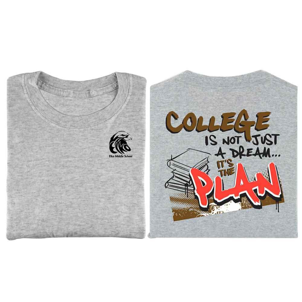 College Is Not Just A Dream...It's The Plan Adult T-Shirt - Personalized