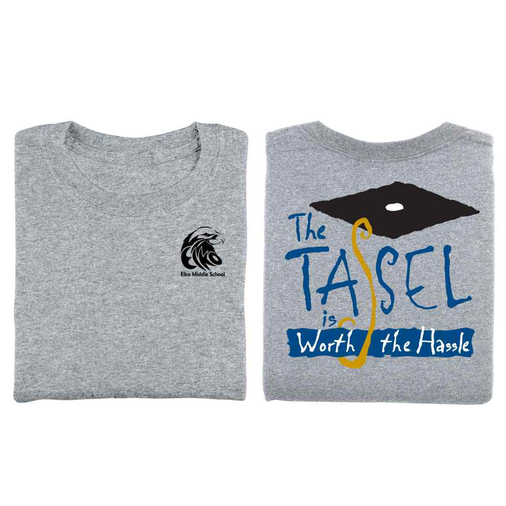 The Tassel Is Worth The Hassle™ Adult 2-Sided T-Shirt   -  Personalization Available