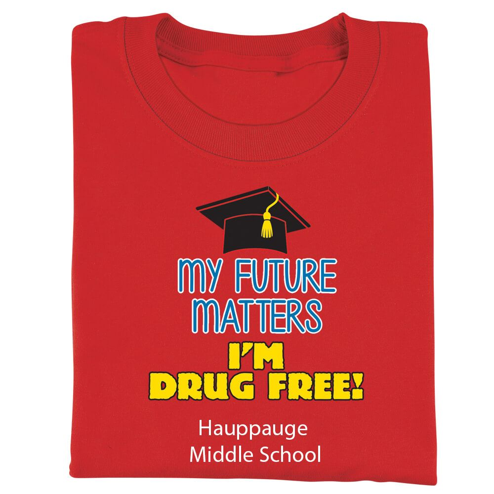 My Future Matters I'm Drug Free! Adult Positive T-Shirt - Personalization Available