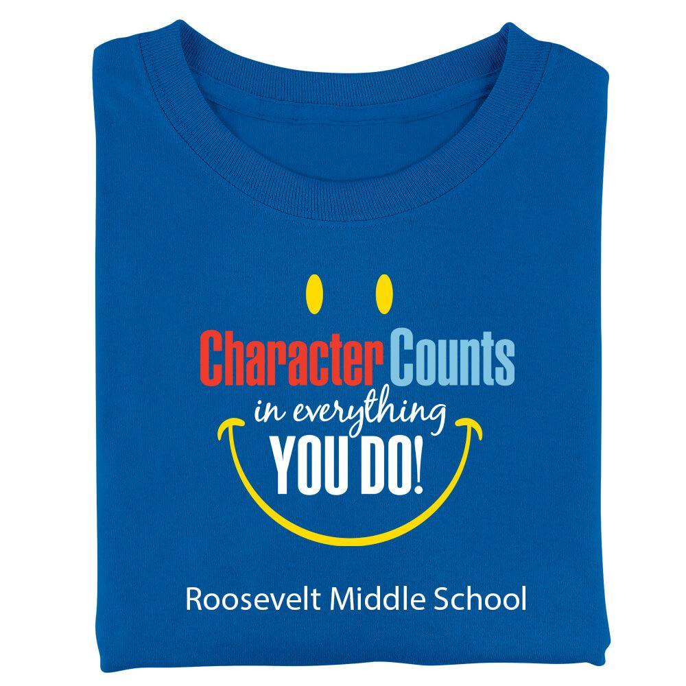 Character Counts In Everything You Do! Adult Positive T-Shirt - Personalized