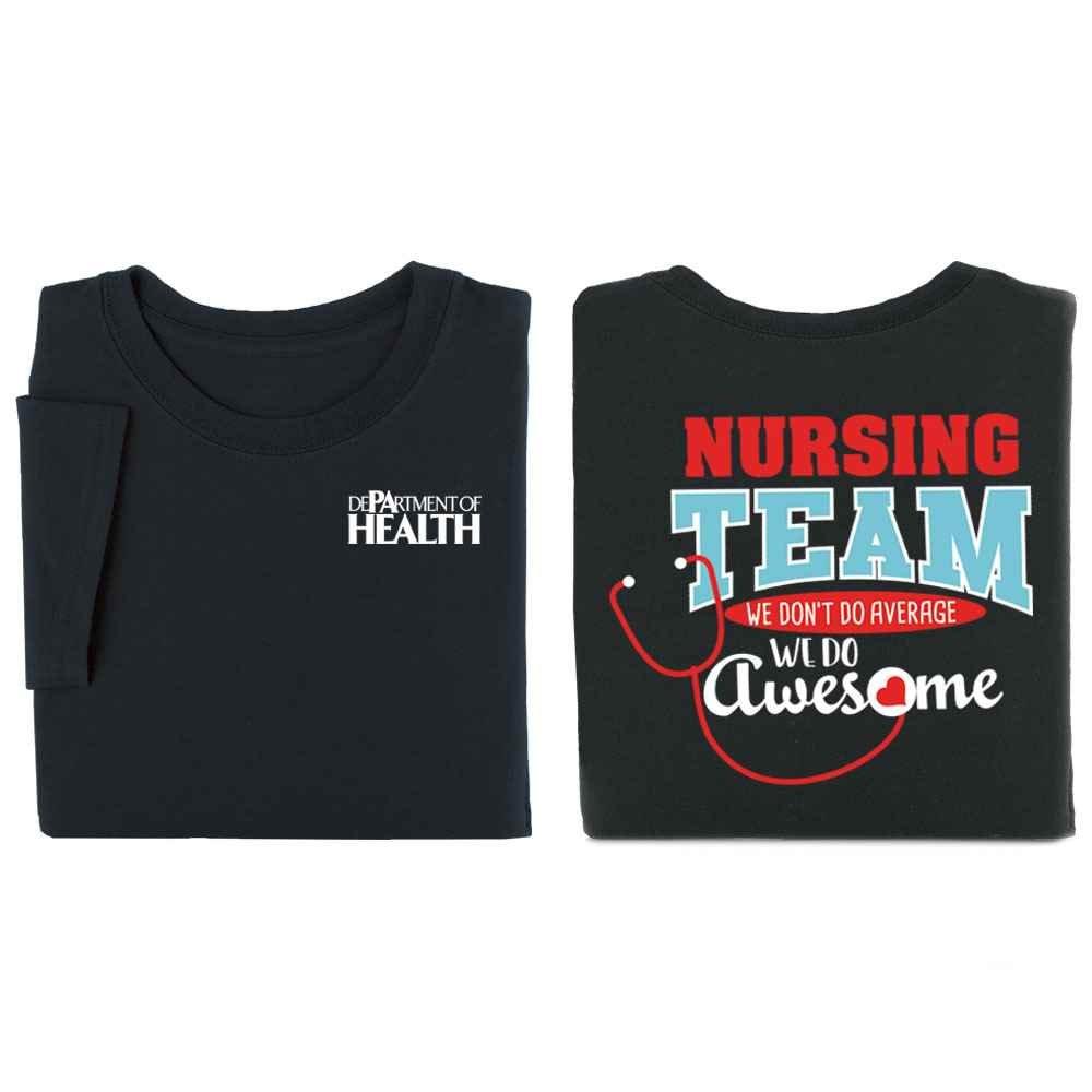 Nursing Team: We Don't Do Average, We Do Awesome Two-Sided Short-Sleeve T-Shirt