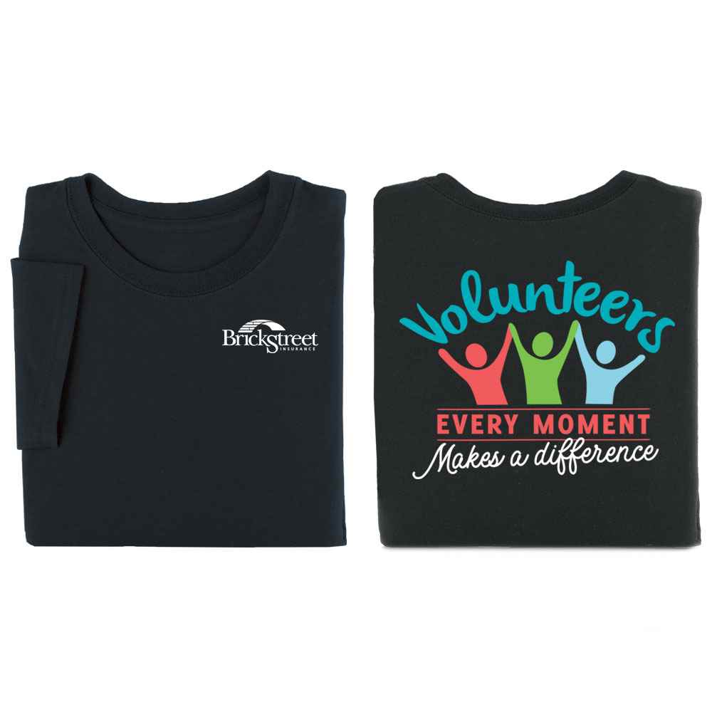 Volunteers: Every Moment Makes A Difference 2-Sided Short Sleeve T-Shirt - Personalization Available