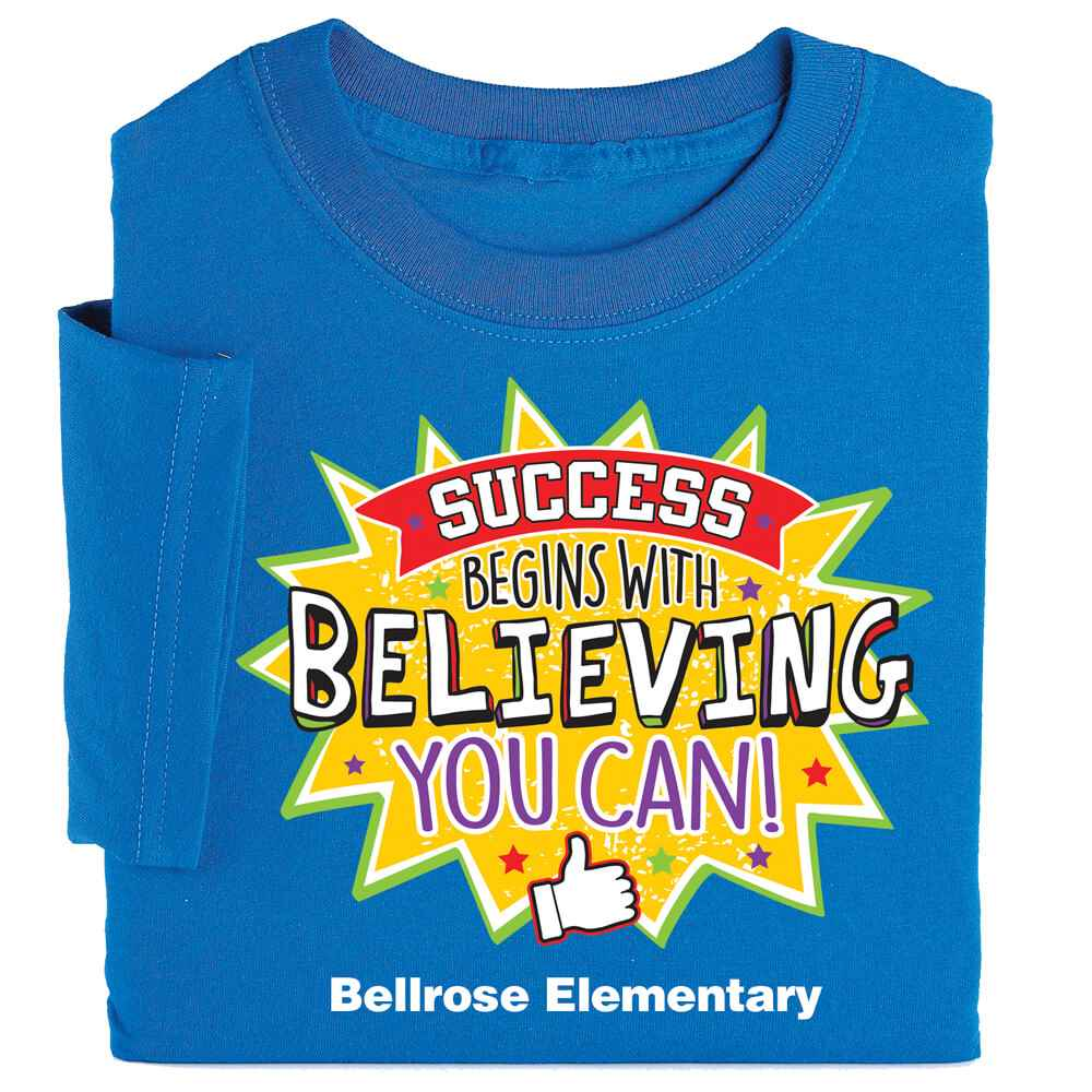 Success Begins With Believing You Can! Youth Self-Esteem Theme Custom T-Shirt