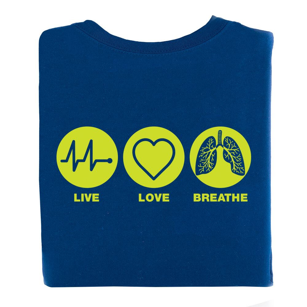Live, Love, Breathe  2-Sided T-Shirt - Personalization Available