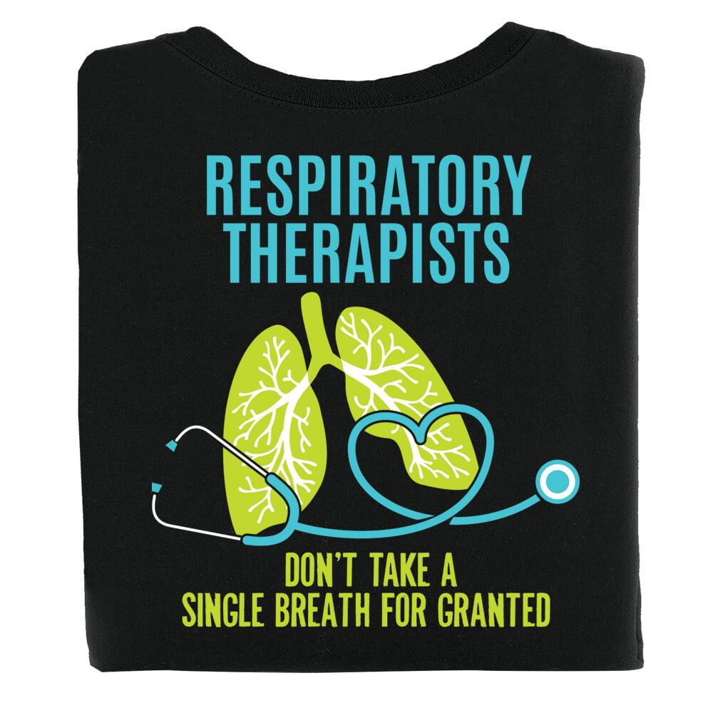 Respiratory Therapists Don't Take A Single Breath For Granted 2-Sided T-Shirt - Personalized