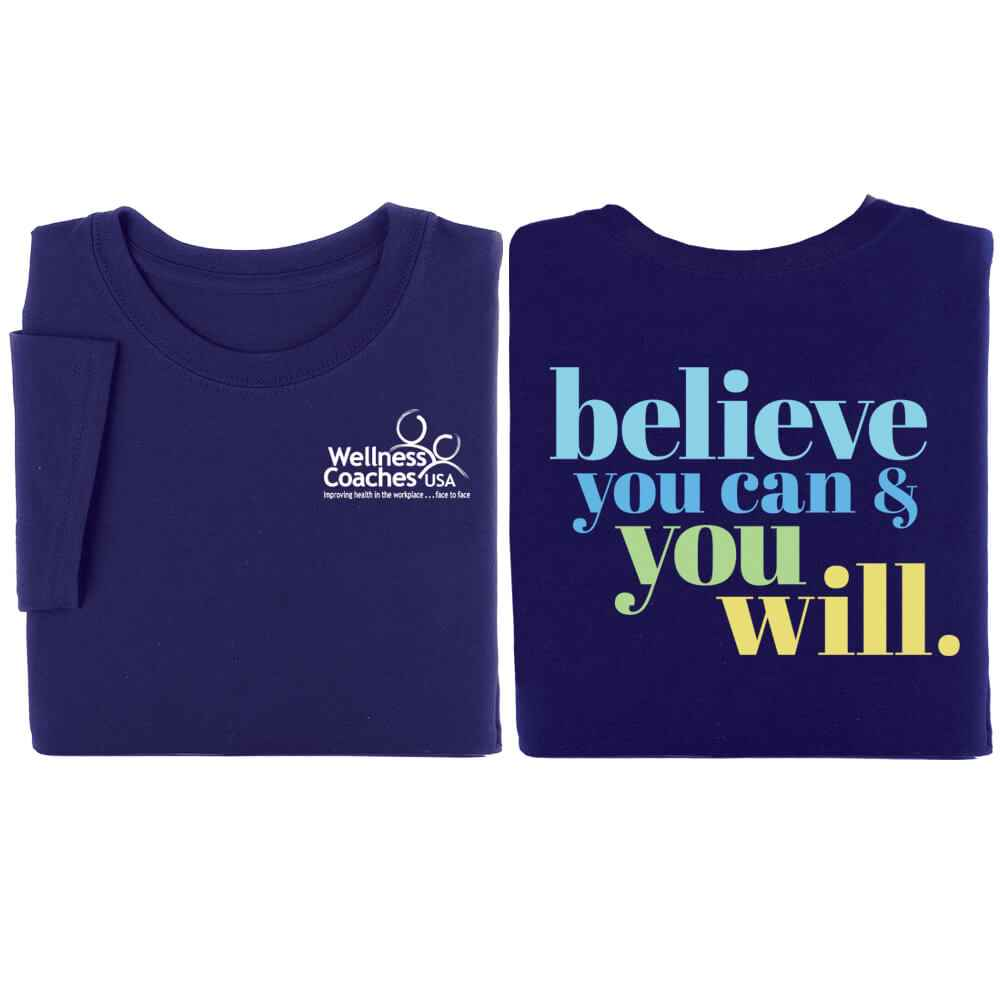 Believe You Can & You Will 2-Sided T-Shirt - Personalization Available