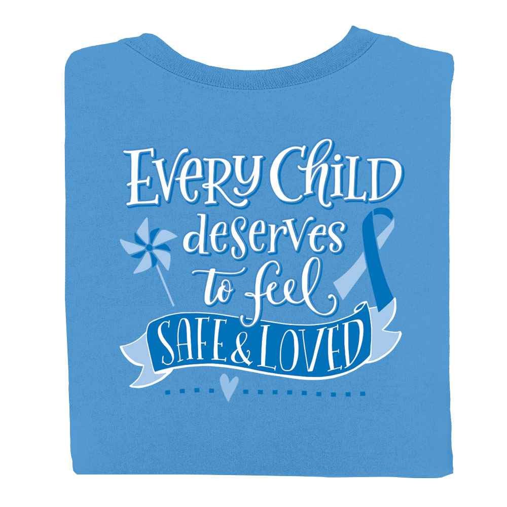 Every Child Deserves To Feel Safe And Loved 2-Sided T-Shirt - Personalized