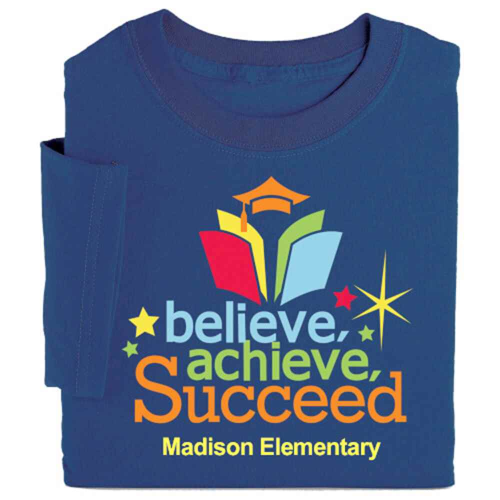 Believe, Achieve, Succeed Adult Positive T-Shirt - Personalization Available