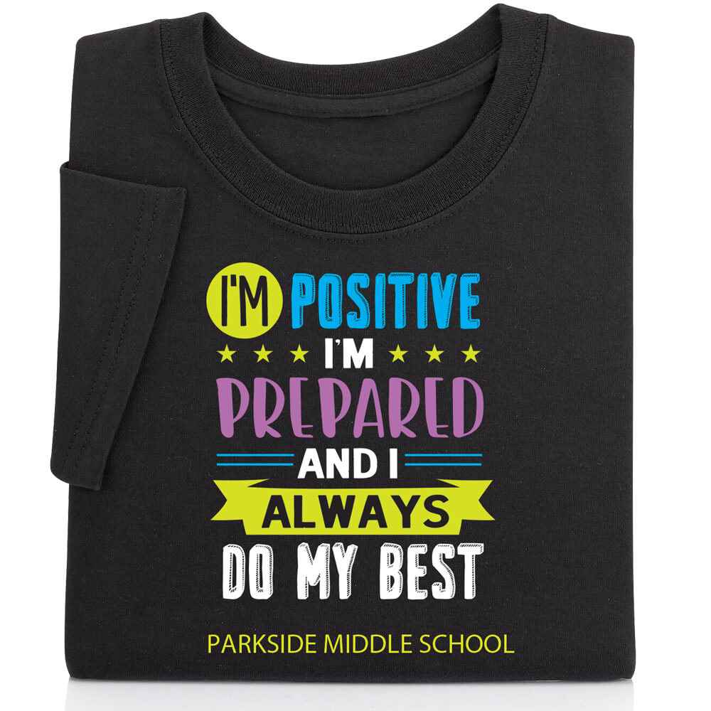 I'm Positive, I'm Prepared, And I Always Do My Best Adult Positive T-Shirt - Personalization Available