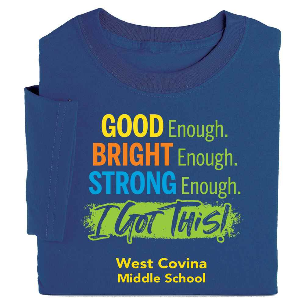 Good Enough. Bright Enough. Smart Enough. I Got This! Adult Positive T-Shirt - Personalization Available