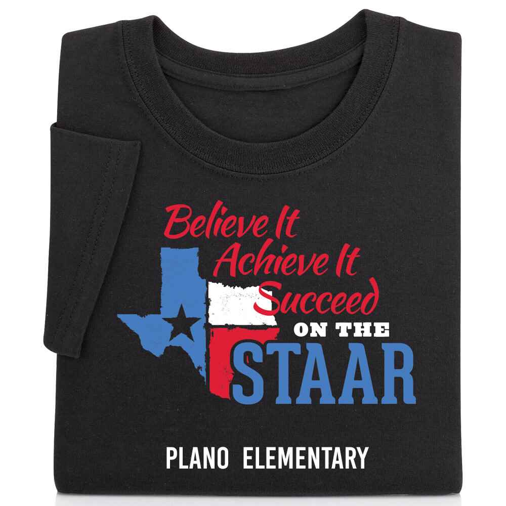 Believe It, Achieve It, Succeed On The STAAR Adult Positive T-Shirt - Personalization Available