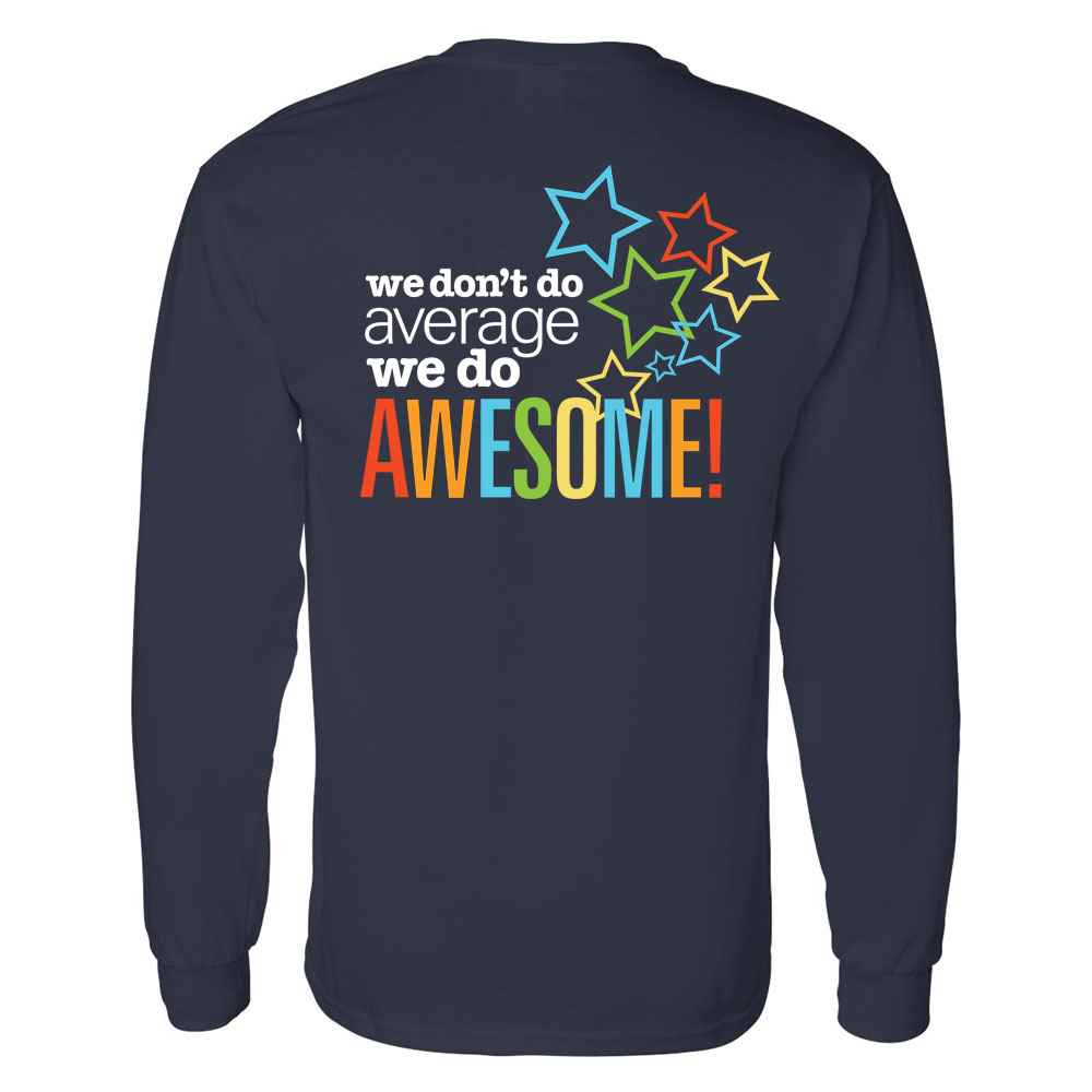 We Don't Do Average, We Do Awesome! Positive Two-Sided Long Sleeve T-Shirt - Personalized