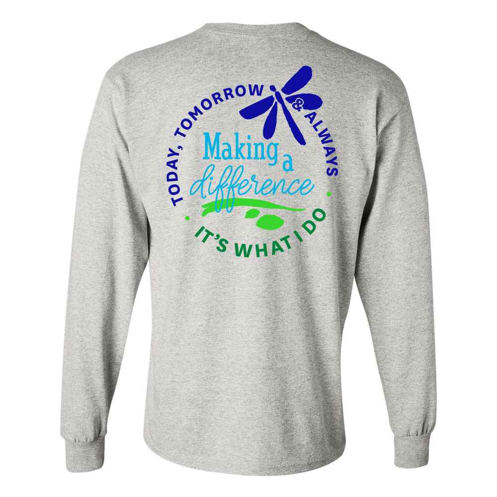 Making A Difference Today, Tomorrow & Always: It's What I Do Positive Two-SIded Long Sleeve T-Shirt - Personalized