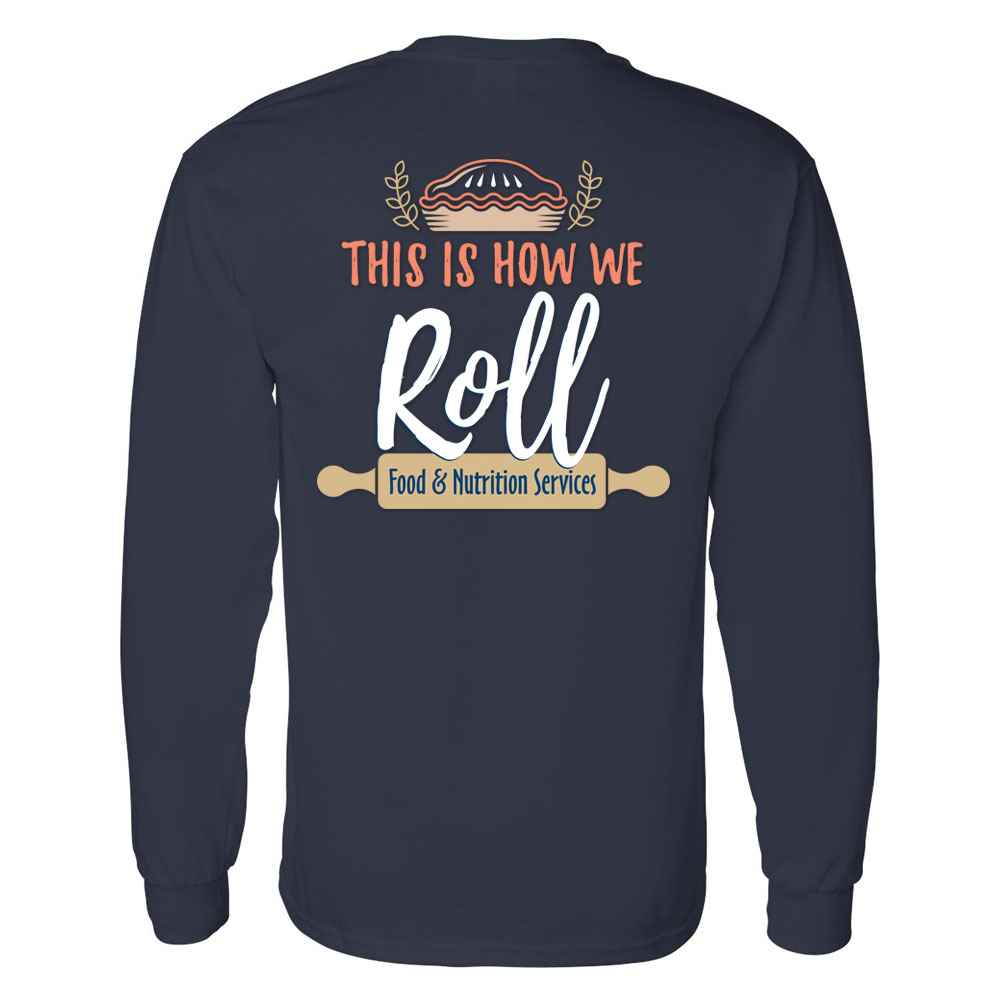 Food & Nutrition Services: This Is How We Roll Two-Sided Long Sleeve T-Shirt - Personalized