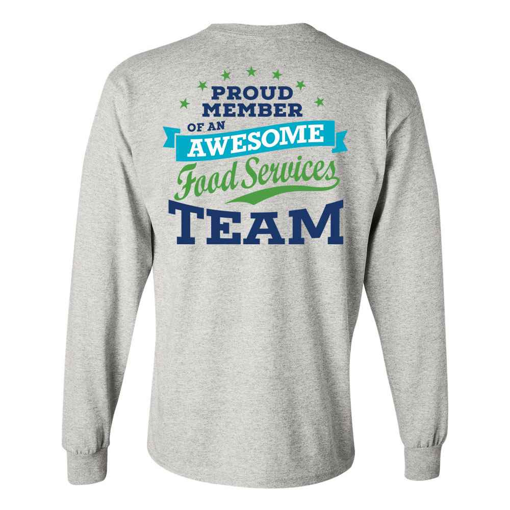 Proud Member Of An Awesome Food Services Team Two-SIded Long Sleeve T-Shirt - Personalized