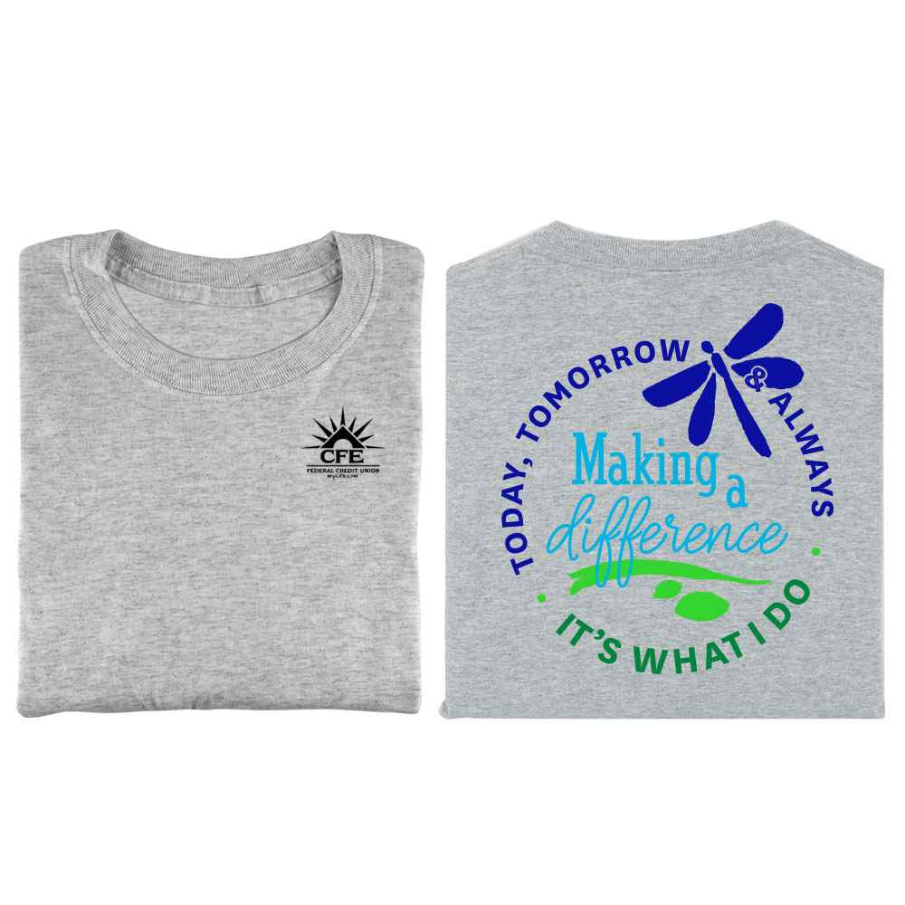 Making A Difference Today, Tomorrow & Always Positive Two-Sided Short Sleeve T-Shirt - Personalized