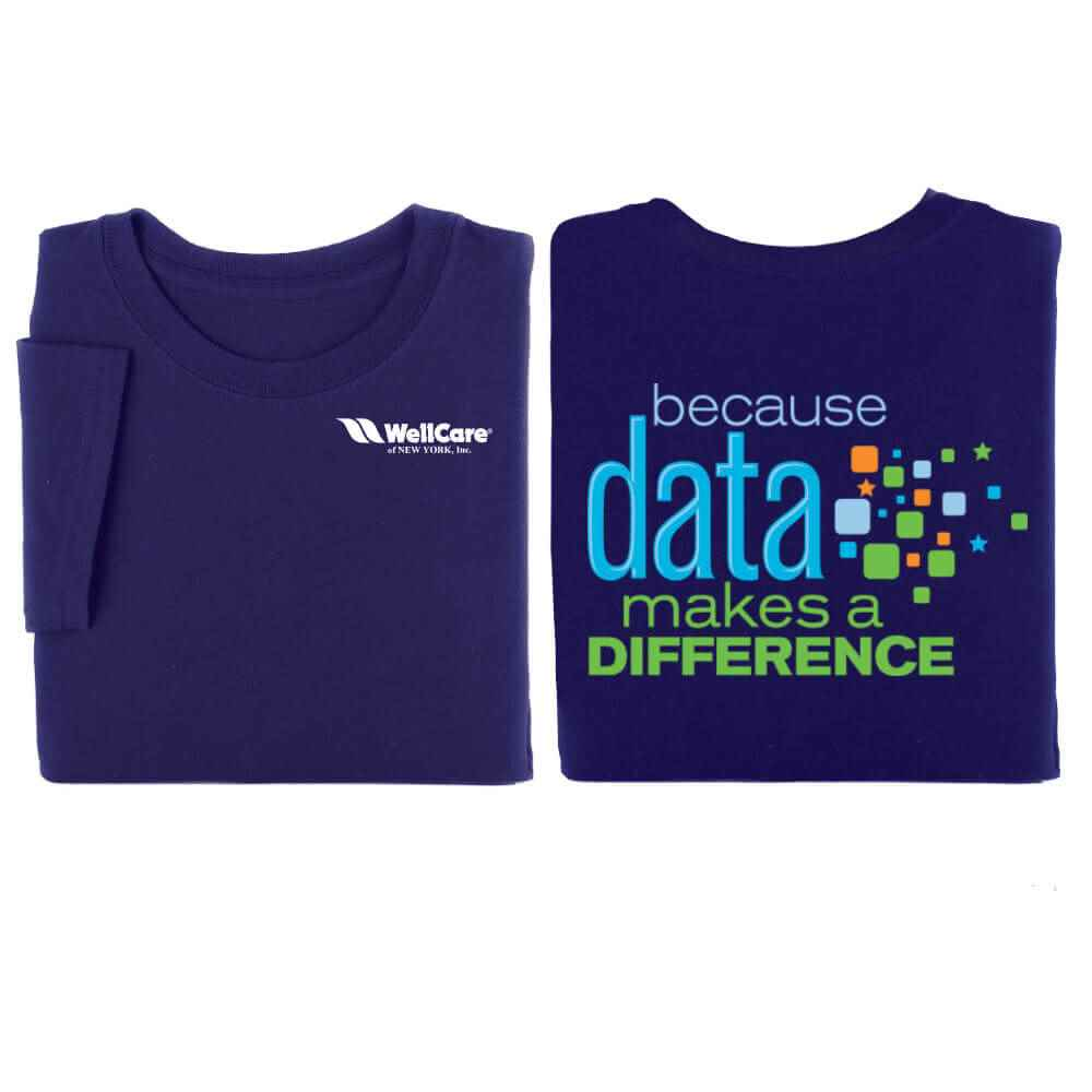 Because Data Makes A Difference Positive 2-Sided T-Shirt - Personalization Available