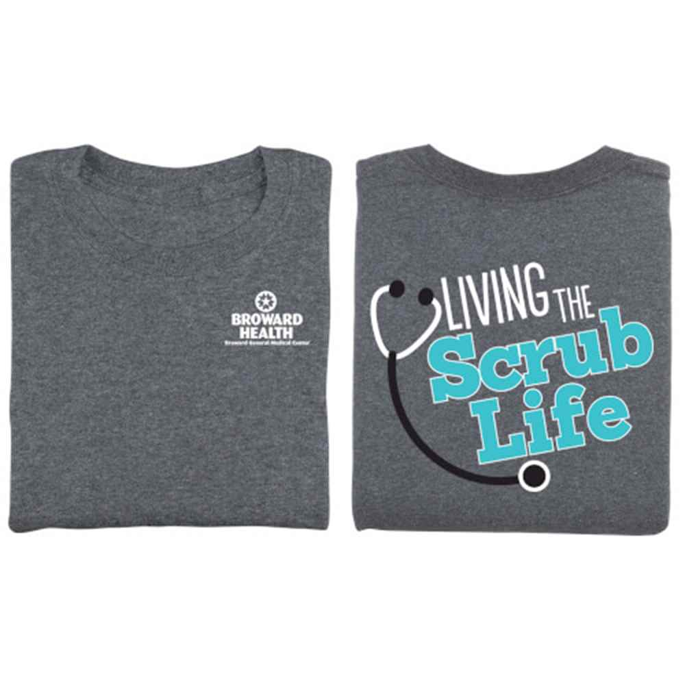 Living The Scrub Life Two-Sided Short-Sleeve T-Shirt - Personalization Available