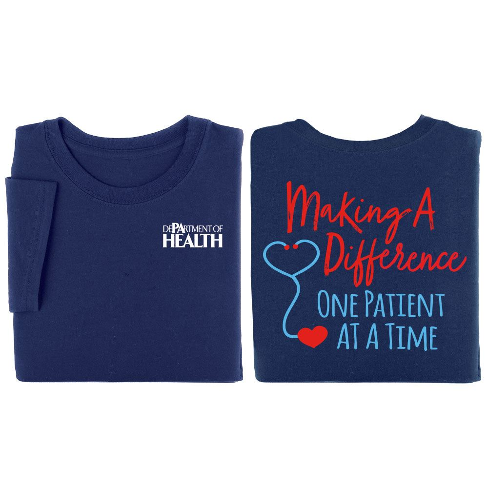 Making A Difference One Patient At A Time Two-Sided Short-Sleeve T-Shirt - Personalization Available