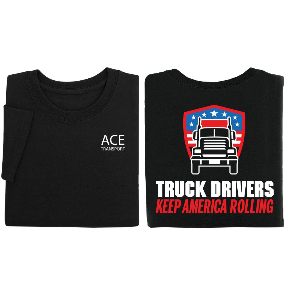 Truck Drivers Keep America Rolling 2-Sided T-Shirt - Personalized