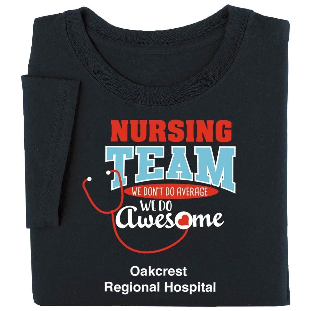 Nursing Team: We Don't Do Average, We Do Awesome Recognition Short-Sleeve T-Shirt - Personalization Optional