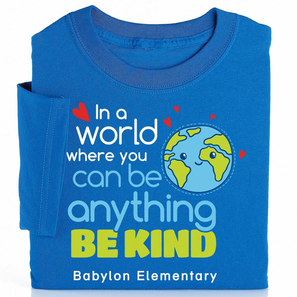In A World Where You Can Be Anything, Be Kind Adult Positive T-Shirt with Personalization