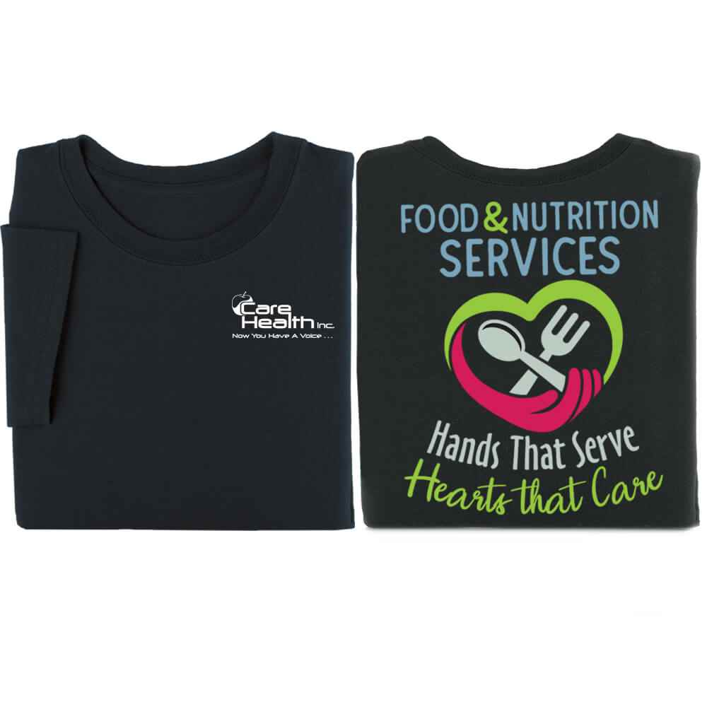 Food & Nutrition Services: Hands That Serve, Hearts That Care Positive 2-Sided T-Shirt - Personalized