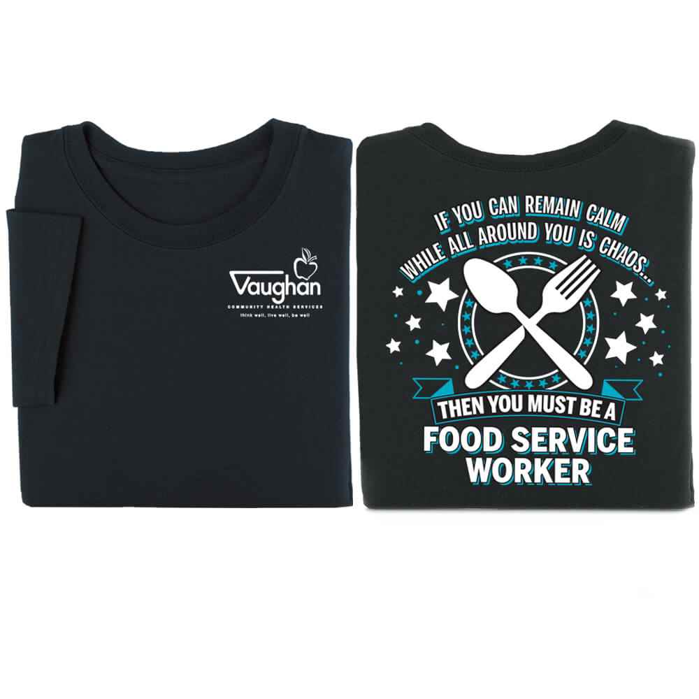 If You Can Remain Calm...Food Service Worker Positive 2-Sided T-Shirt - Personalized