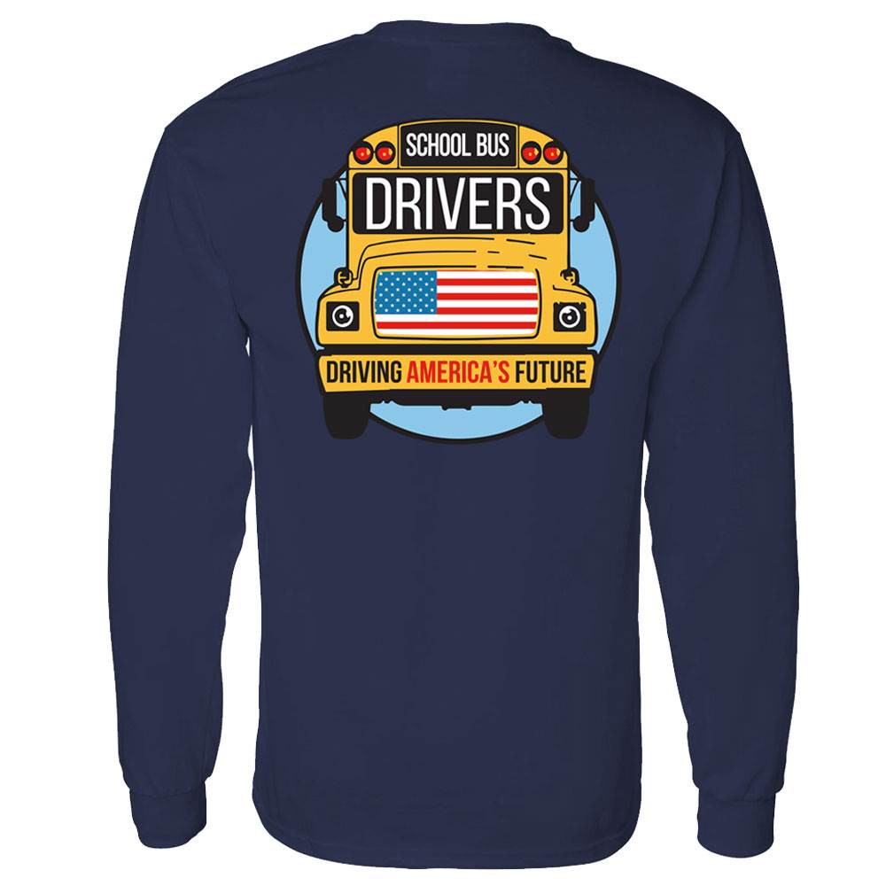 School Bus Drivers: Driving America's Future Positive Long Sleeve T-Shirt - Personalization Available