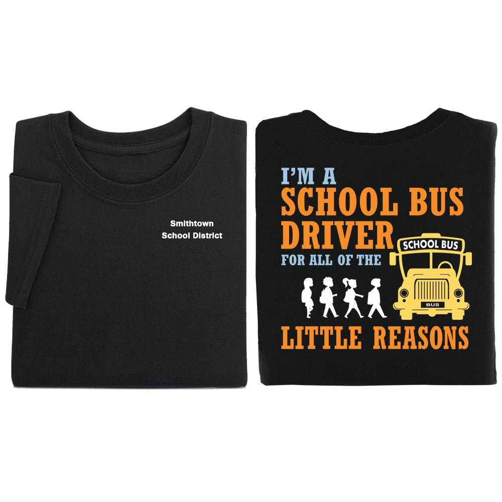 I'm A School Bus Driver For All Of The Little Reasons Positive Short Sleeve T-Shirt  - Personalized