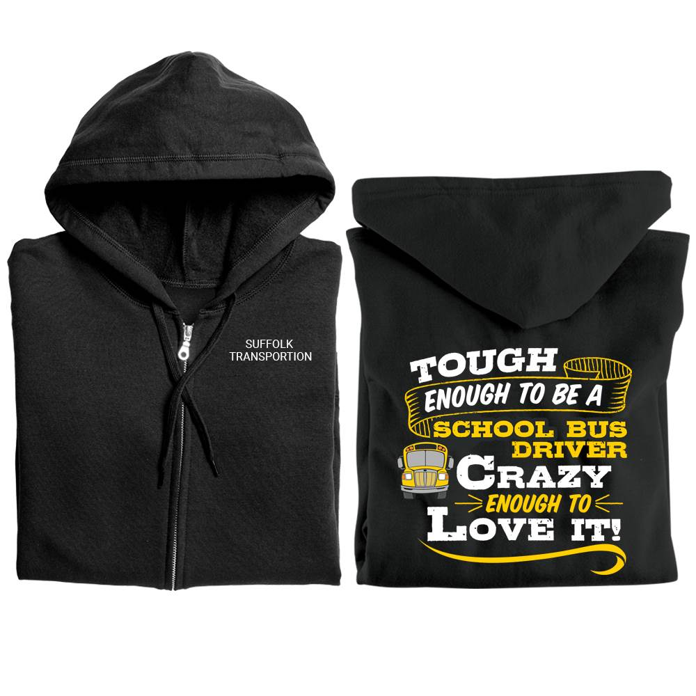 Tough Enough To Be A School Bus Driver, Crazy Enough To Love It! Gildan® Full-Zip Hooded Sweatshirt - Personalized