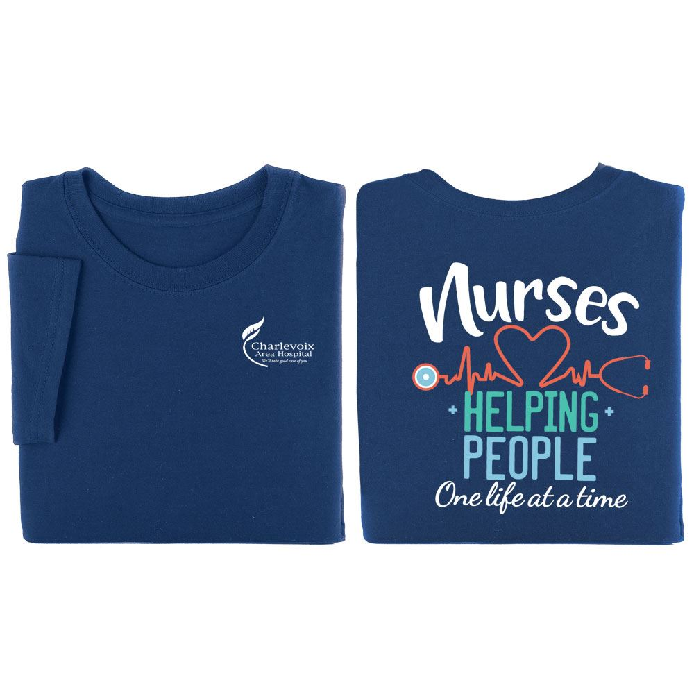 Nurses: Helping People, One Life At A Time Two-Sided Short-Sleeve T-Shirt - Personalization Available