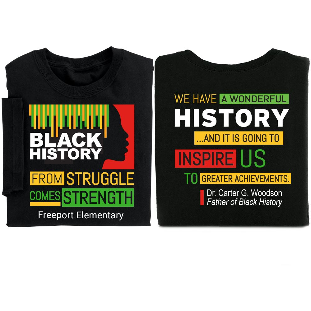 Black History: From Struggle Comes Strength 2-Sided Adult T-Shirt Plus Personalization