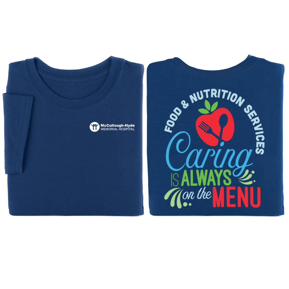 Food & Nutrition Services: Caring Is Always On The Menu 2-Sided T-Shirt - Personalization Available