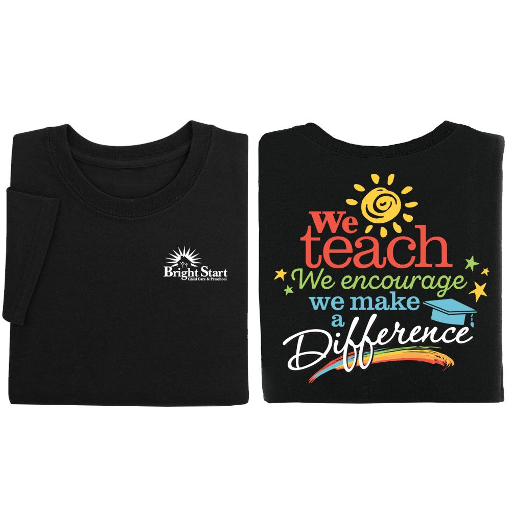 We Teach We Encourage We Make A Difference Black Two-Sided Short Sleeve T-Shirt - Personalization Available