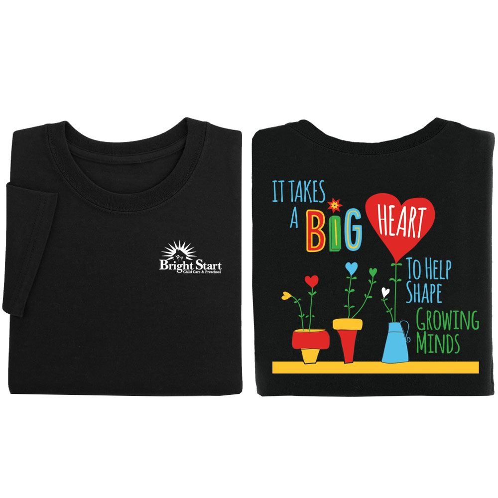 It Takes A Big Heart To Help Shape Growing Minds Black Two-Sided Short Sleeve T-Shirt - Personalization Available
