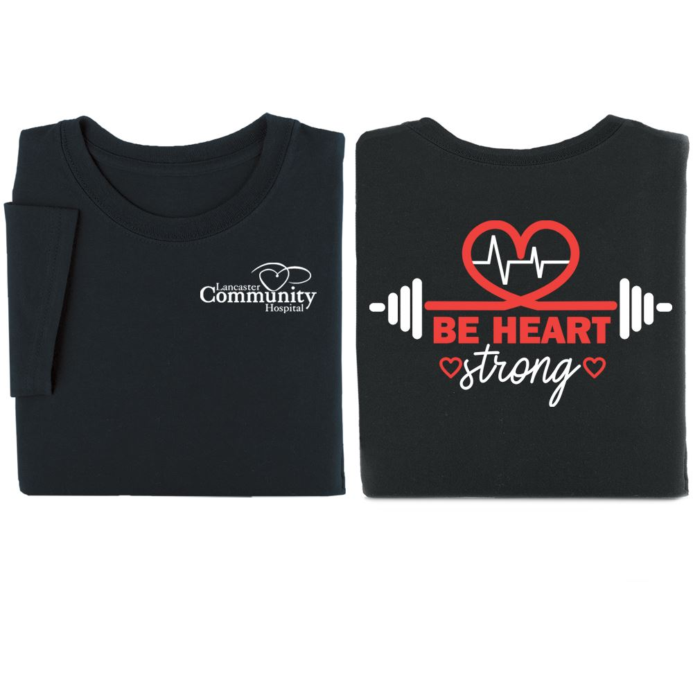 Be Heart Strong Positive Black 2 Sided T-Shirts - Personalization Available
